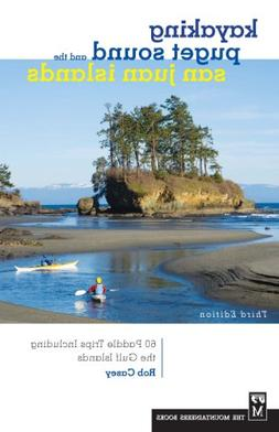 Kayaking Puget Sound & the San Juan Islands: 60 Trips in Nor