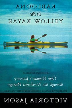 Kabloona in the Yellow Kayak: One Woman's Journey Through th