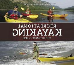Recreational Kayaking : The Ultimate Guide, Paperback by Whi